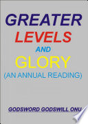 Greater Levels and Glory  An Annual Reading