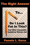 download ebook the right answer to do i look fat in this? and other impossible questions women ask pdf epub