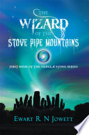 The Wizard Of The Stove Pipe Mountains : missing father, ivan. eventually, they arrive in...