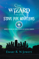 The Wizard of the Stove Pipe Mountains