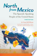 North from Mexico: The Spanish-Speaking People of the United States, 3rd Edition