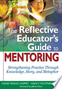 The Reflective Educator   s Guide to Mentoring