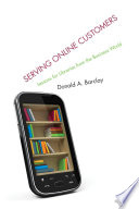 Serving Online Customers Lessons for Libraries from the Business World