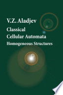 Classical Cellular Automata Homogeneous Structures