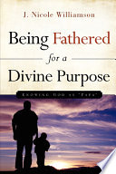 Being Fathered for a Divine Purpose