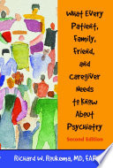What Every Patient  Family  Friend  and Caregiver Needs to Know About Psychiatry