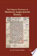 The Palgrave Dictionary Of Medieval Anglo Jewish History