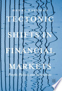 Tectonic Shifts in Financial Markets