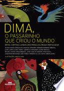 Dima, o passarinho que criou o mundo