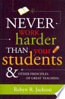 Never Work Harder Than Your Students   Other Principles of Great Teaching