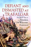 Defiant and Dismasted at Trafalgar
