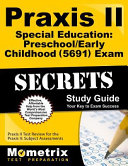 Praxis II Special Education  Early Childhood  0691  Exam Secrets Study Guide  Praxis II Test Review for the Praxis II  Subject Assessments