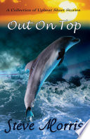 Out On Top   A Collection of Upbeat Short Stories