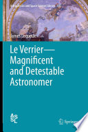 Le Verrier   Magnificent and Detestable Astronomer