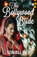 The Bollywood Bride : threatens to expose her destructive past. traveling home...