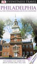 Dk Eyewitness Travel Guide Philadelphia The Pennsylvania Dutch Country