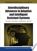 Interdisciplinary Advances In Adaptive And Intelligent Assistant Systems Concepts Techniques Applications And Use