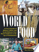World Food  An Encyclopedia of History  Culture and Social Influence from Hunter Gatherers to the Age of Globalization