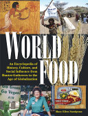 download ebook world food: an encyclopedia of history, culture and social influence from hunter gatherers to the age of globalization pdf epub