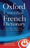 Oxford Essential French Dictionary : and english-french dictionary that offers up-to-date...