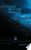 Under Dark Waters  Surviving the Titanic   Poems
