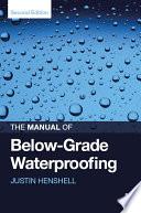 The Manual of Below Grade Waterproofing