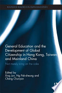 General Education and the Development of Global Citizenship in Hong Kong  Taiwan and Mainland China