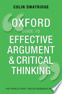 Oxford Guide to Effective Argument and Critical Thinking Art Of Argument From Thinking About What To