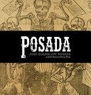 José Guadalupe Posada and the Mexican Penny Press Influential Political Printmakers And Illustrators He Produced