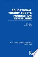 Educational Theory and Its Foundation Disciplines  RLE Edu K