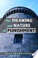 The Meaning and Nature of Punishment