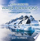 Kid s Guide to Water Formations   Children s Science   Nature