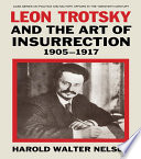 Leon Trotsky and the Art of Insurrection 1905-1917
