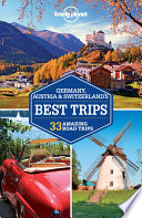 Lonely Planet Germany  Austria   Switzerland s Best Trips