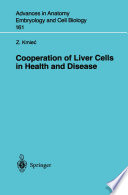 Cooperation of Liver Cells in Health and Disease