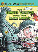 The Summer Vacation from the Black Lagoon Of Summer Vacation While All His