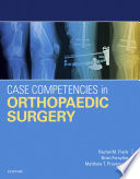 Case Competencies in Orthopaedic Surgery E-Book