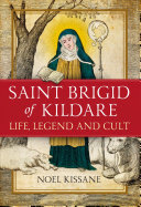 Saint Brigid of Kildare One Of The Most Remarkable Women