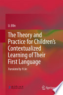 The Theory and Practice for Children's Contextualized Learning of Their First Language