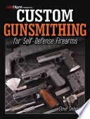 Custom Gunsmithing for Self-Defense Firearms