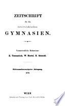 zeitschrift fur die osterreichischen gymnasien.