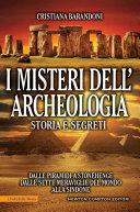 I misteri dell'archeologia. Storia e segreti