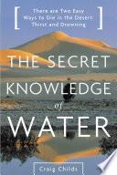 Secret Knowledge of Water