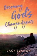 Becoming God s Change Agents
