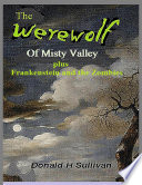 The Werewolf of Misty Valley Plus Frankenstein and the Zombies
