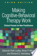 Making Cognitive Behavioral Therapy Work Third Edition