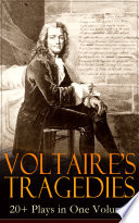 Voltaire S Tragedies 20 Plays In One Volume