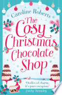 The Cosy Christmas Chocolate Shop  The perfect  feel good romantic comedy to curl up with this Christmas
