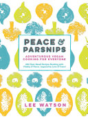 Peace & Parsnips To Follow Everywhere Chef Lee Watson Was