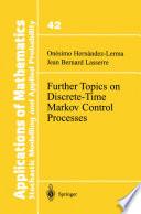 Further Topics On Discrete Time Markov Control Processes